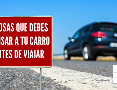 5 cosas que debes revisar a tu coche antes de viajar - PROCAR